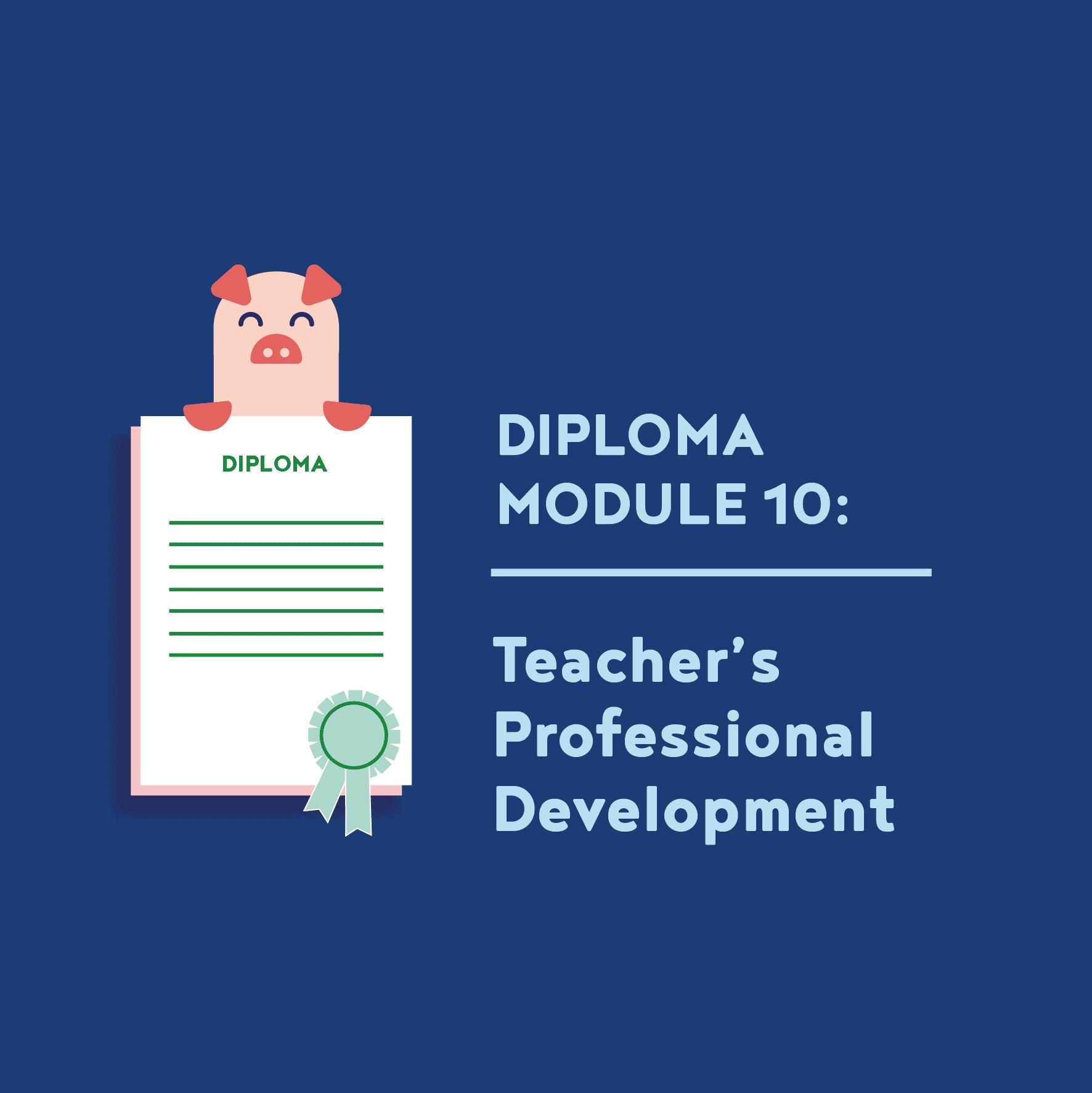 Teacher Diploma Module 10