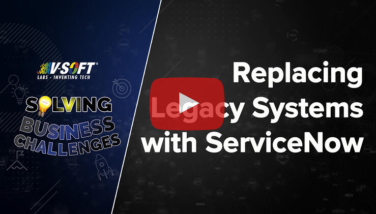 Case Study: Replacing Legacy Systems with ServiceNow