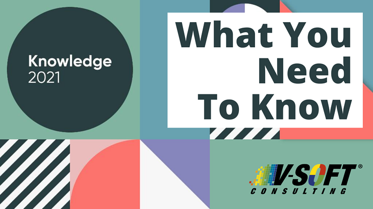 What You Need to Know from ServiceNow's Knowledge21