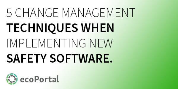 5 change management techniques when implementing safety software