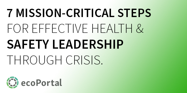 7 mission-critical steps for effective health and safety leadership through crisis