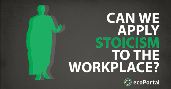 Can We Apply Stoicism To The Workplace?
