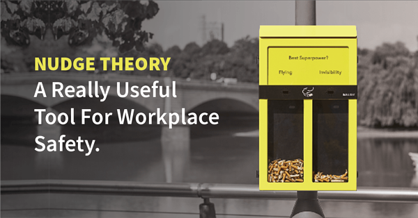 Nudge Theory: A Really Useful Tool For Workplace Safety