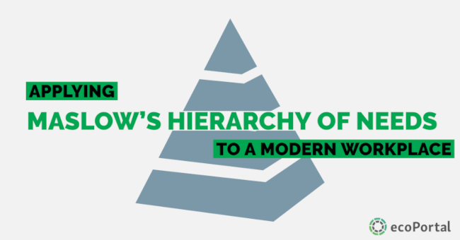 Applying Maslow's Hierarchy of Needs To A Modern Workplace