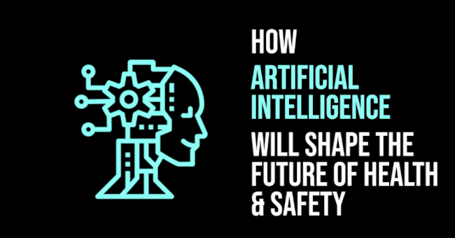 How AI Will Shape The Future of Health & Safety