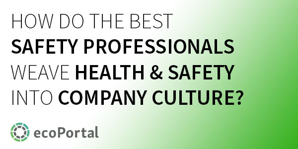 How a top safety expert weaves health and safety into company culture.
