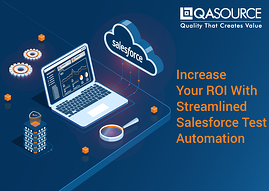Increase Your ROI With Streamlined Salesforce Test Automation (Infographic)