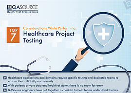 Top 7 Considerations While Performing Healthcare Project Testing (Infographic)