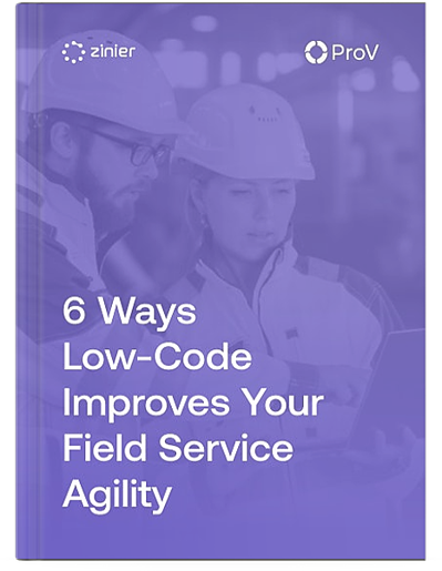Free eBook! 6 Ways Low-Code Improves Your Field Service Agility