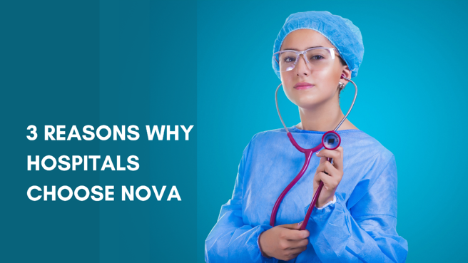 3 Reasons Why Hospitals Choose NOVA for Patient Monitoring
