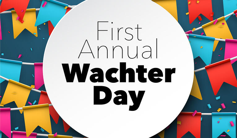 Introducing Wachter Day!