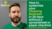 How to Systemise your Cleaning Business in 30 Days without a Spreadsheet or Paper Checklist