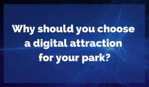 Why and How to Choose a Digital Attraction?