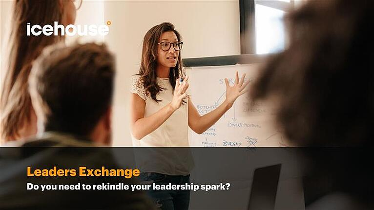 The Icehouse Product Focus: Leaders Exchange (LX)
