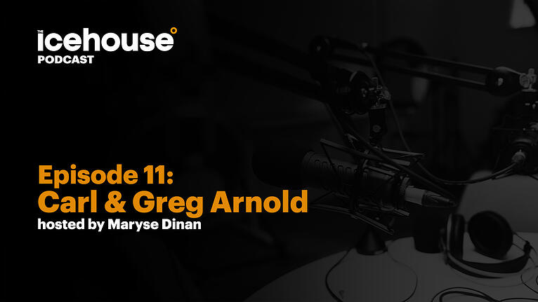 Episode 11: Carl and Greg Arnold - Hosted by Maryse Dinan