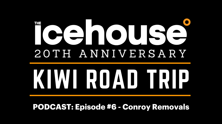 Episode 6: 20th Anniversary Kiwi Road Trip - Conroy Removals