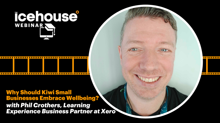 Why Should Kiwi Small Businesses Embrace Wellbeing? Presented by Xero