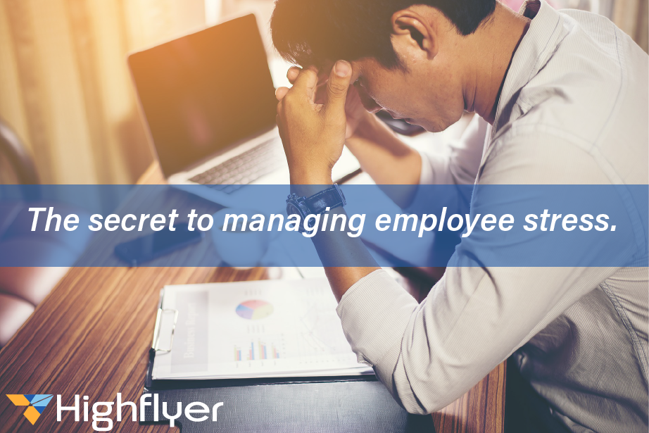 The Secret To Managing Employee Stress