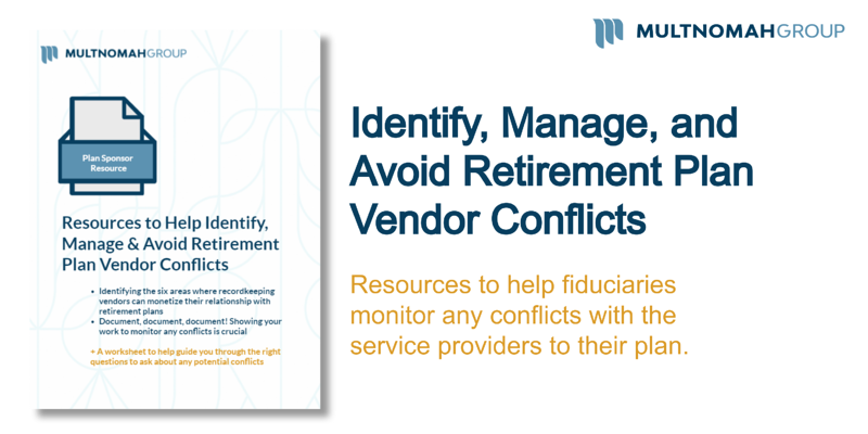 Resources to Help Identify, Monitor, and Avoid Retirement Plan Vendor Conflicts