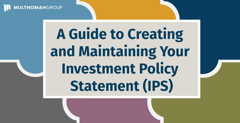 A Guide to Creating and Maintaining your Investment Policy Statement