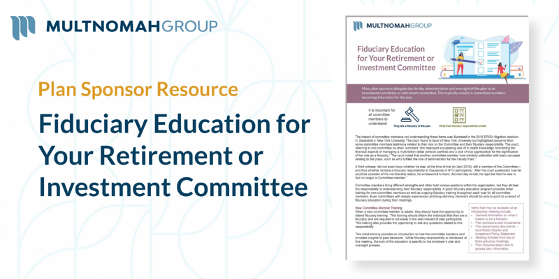 Fiduciary Education for Your Retirement or Investment Committee