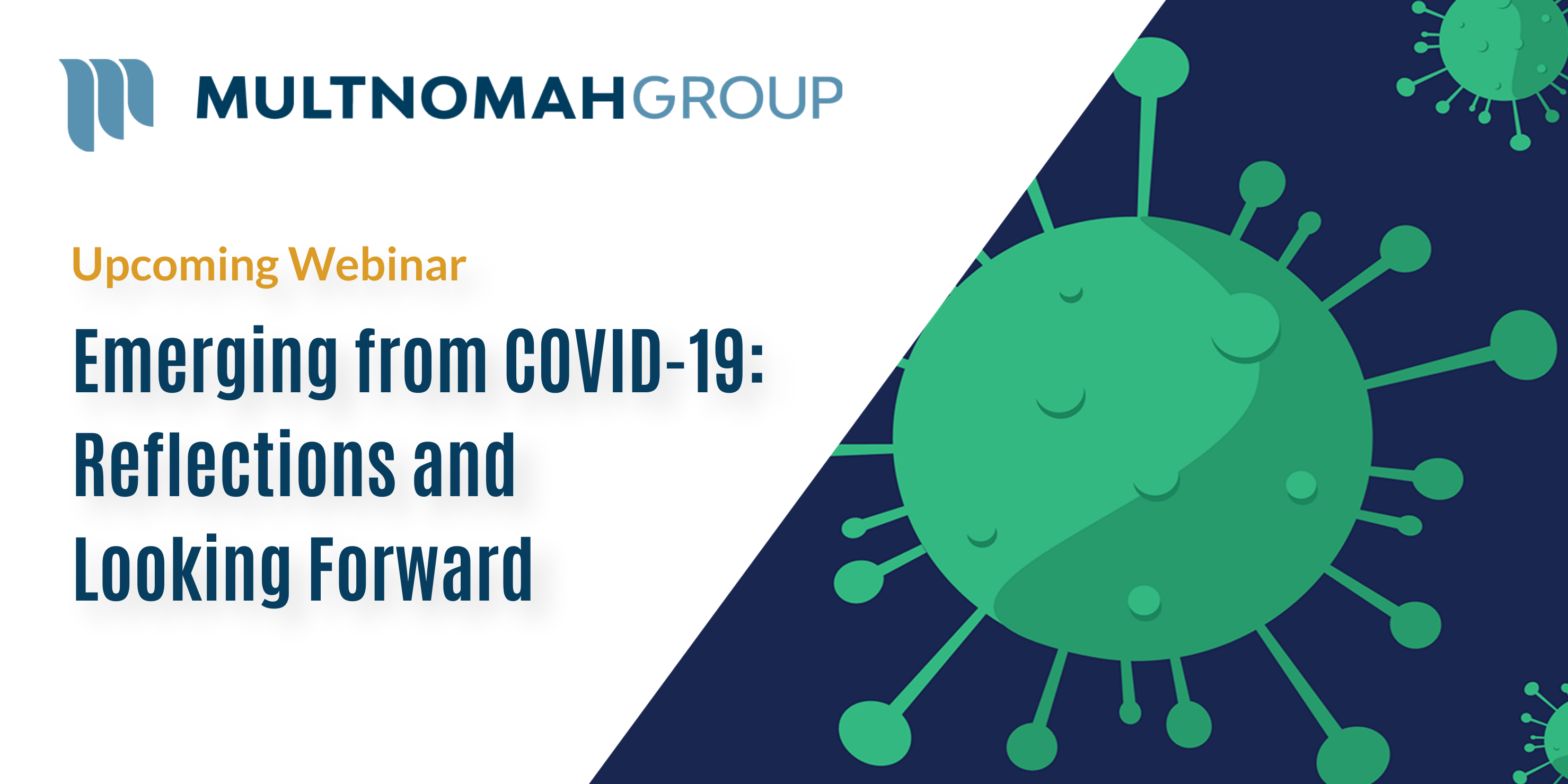 Webinar Recording: Emerging from COVID-19: Reflections and Looking Forward