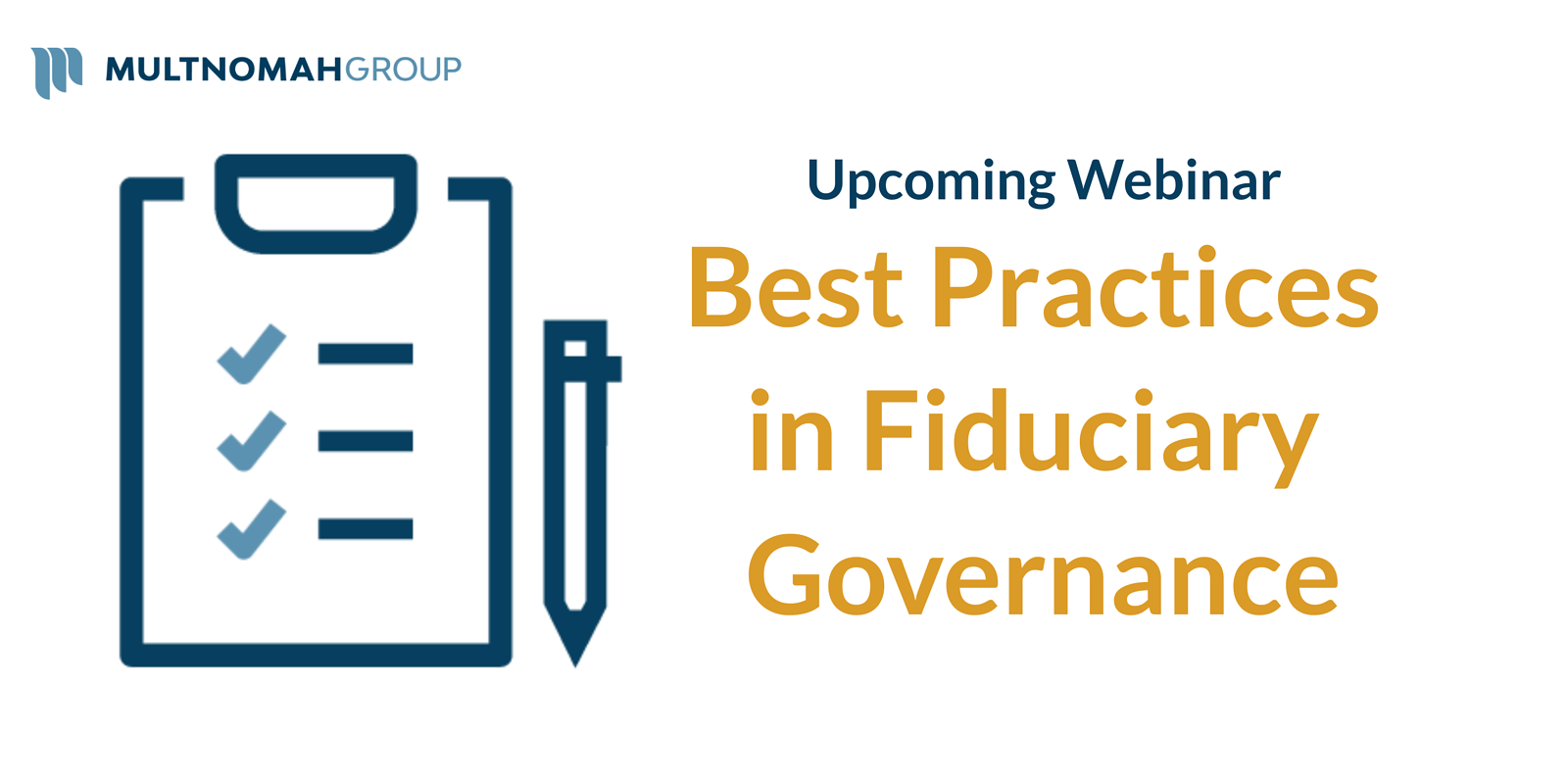 Upcoming Webinar: Best Practices in Fiduciary Governance