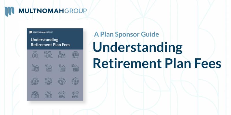 Understanding Retirement Plan Fees