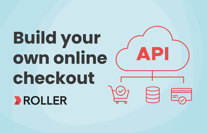 Use the ROLLER API to build your own online checkout
