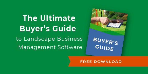 The Ultimate Buyer's Guide to Landscape Business Management Software