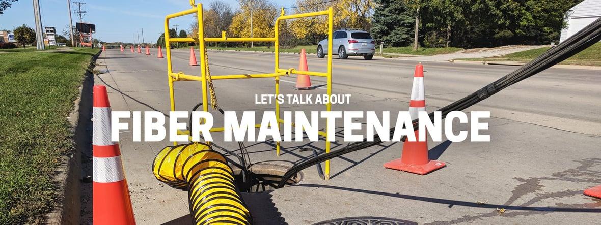 Let's Talk About Fiber Maintenance