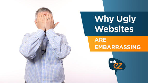 Why Ugly Websites Are Embarrassing - Ask EZ