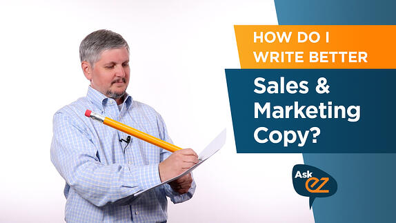 How Do I Write Better Sales & Marketing Copy? - Ask EZ