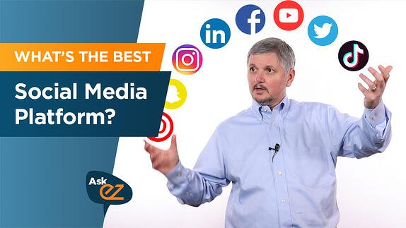 How to Choose the Best Social Media Platform For Your Business - Ask EZ