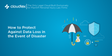 How to Protect Your Personal Injury Practice from Natural Disasters