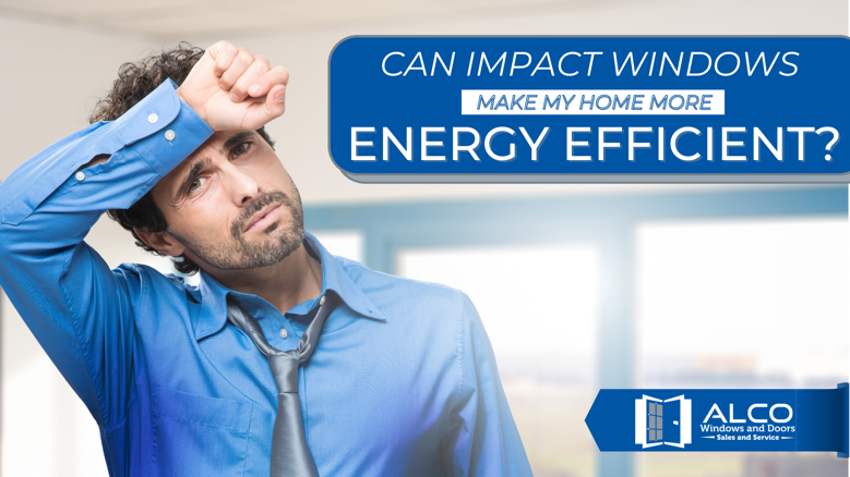 Are Impact Windows Energy Efficient