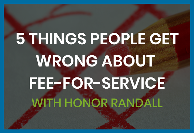 5-things-people-get-wrong-about-fee-for-service
