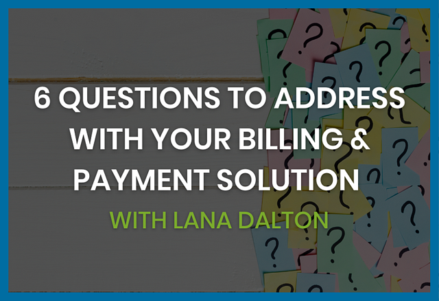 six-questions-to-address-with-your-billing-solution