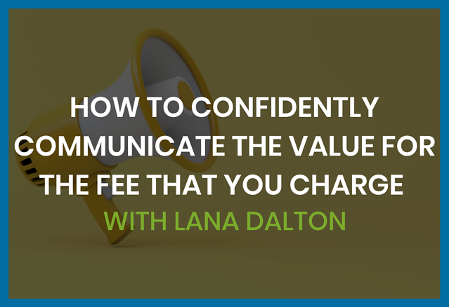how-to-communicate-the-value-for-the-fee-that-you-charge