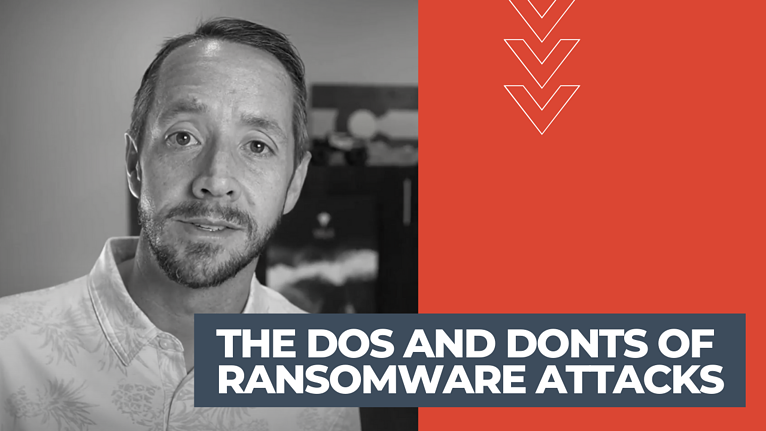 The DOs and DONTs of Ransomware Attacks
