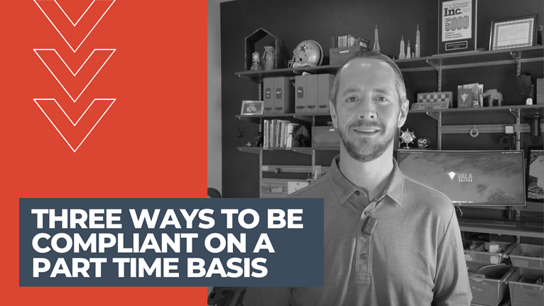 Three Ways To Be Compliant on a Part Time Basis