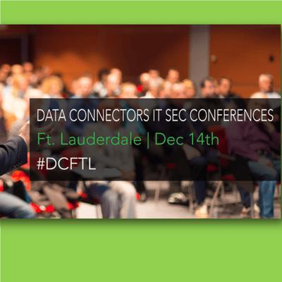DataConnectors Cybersecurity Conference – Ft. Lauderdale – Dec 14