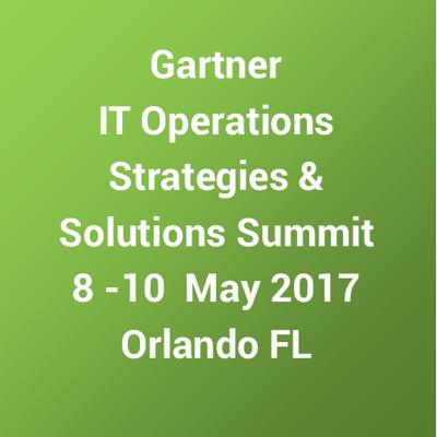 2017 Gartner IT Operations Strategies & Solutions Summit – Orlando FL