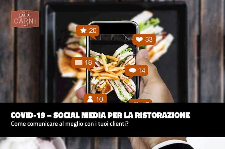 COVID-19 – Social Media per la ristorazione: come comunicare al meglio con i tuoi clienti?