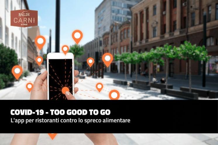 COVID-19 - Too Good To Go: l'app per ristoranti contro lo spreco alimentare