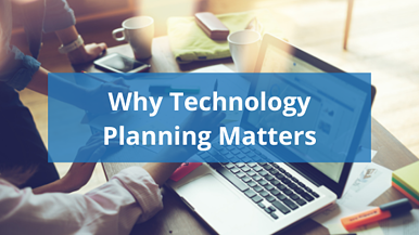 Why Technology Planning Matters