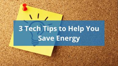 3 Tech Tricks to Help You Save Energy