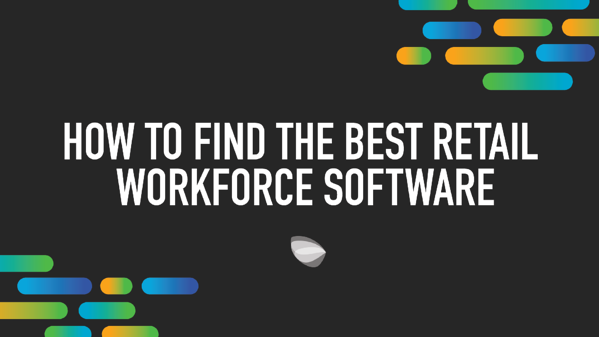 How To Find The Best Retail Workforce Software