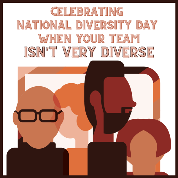 Celebrating National Diversity Day When Your Team Isn't Very Diverse
