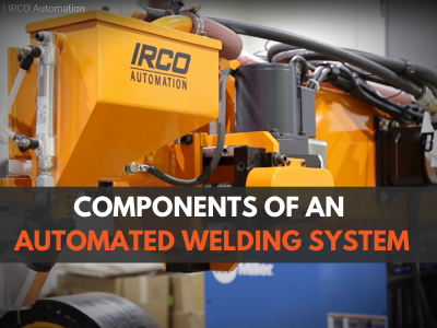 Components of an Automated Welding System